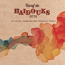 taraf_de_haidouks_lovers_gamblers_parachcute_skirts